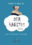 George M Grow Jr, Der Habitus